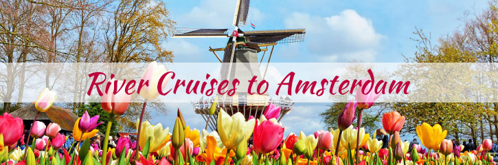 Amsterdam - River Cruises to Europe