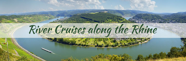 Rhine Valley - River Cruises to Europe
