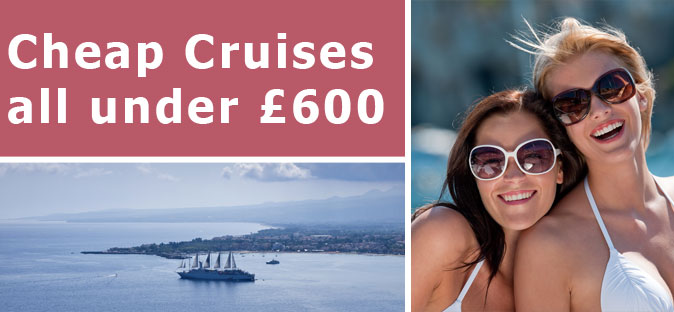 Cheap Cruises under £600