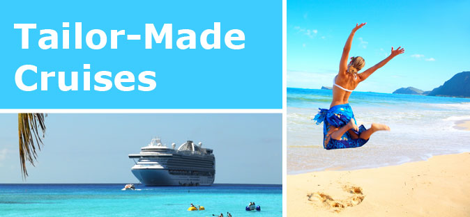 Tailor-Made Cruisess