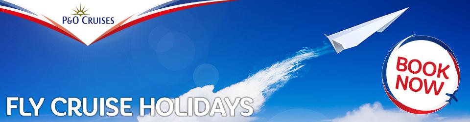 P&O Cruises - Fly Cruises