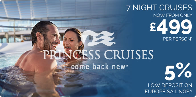 Princess Cruises - Fares from £499pp & Low Deposit