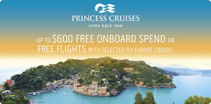 Princess Cruises - Free Flights or On board spending money