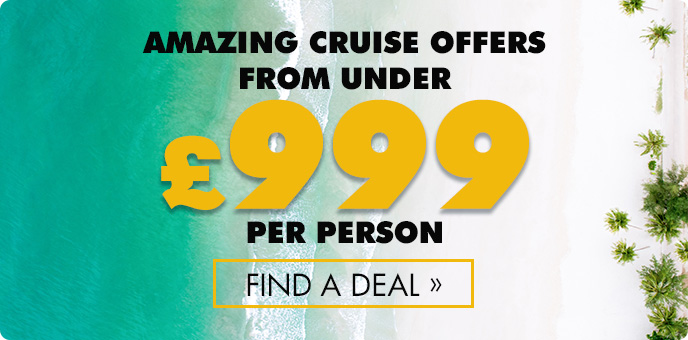 Cruise deals from under £999pp