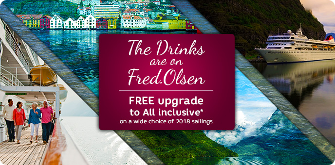 FREE Upgrade to All Inclusive with Fred. Olsen