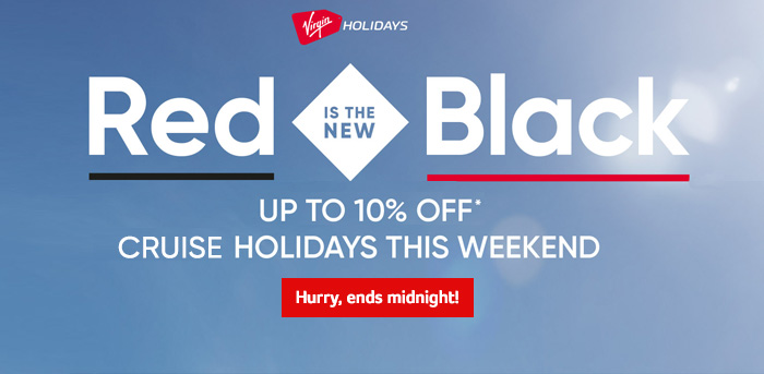 Generic | Red is the new Black | Up to 10% off cruise holidays this weekend