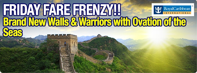 Friday Fare Frenzy - Ovation of the Seas - Walls and Warriors