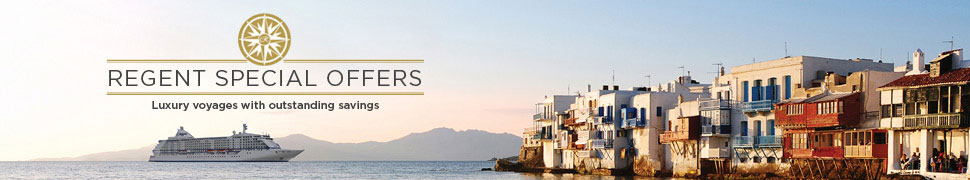 Regent Special Offers - Luxury Voyages with outstanding savings