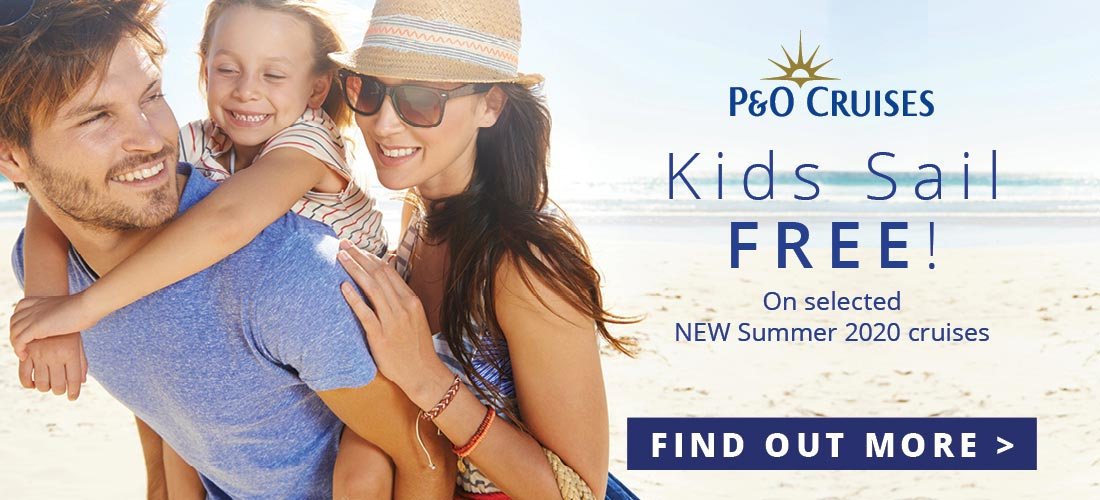Kids Sail Free on selected P&O Cruises 2020